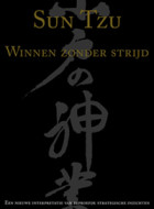 Winnen zonder strijd – Sun Tzu