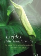 Scott Kiloby – Liefdes stille transformatie