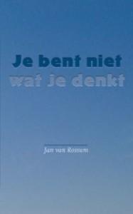 Jan van Rossum – Je bent niet wat je denkt