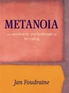 Jan Foudraine – Metanoia