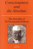 Jean Dunn – Consciousness and the Absolute : the Final Talks of Sri Nisargadatta Maharaj
