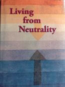 Justus Kramer Schippers – Living from Neutrality