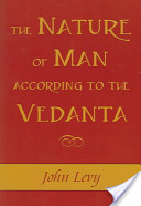 John Levy – The nature of Man according the Vedanta