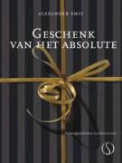 Geschenk van het Absolute ~ Alexander Smit