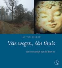 Vele wegen, één thuis – wat we wezenlijk zijn dat delen we  ~ Jan van Delden
