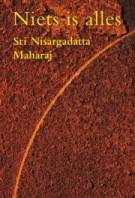 Niets is alles – Sri Nisargadatta Maharaj