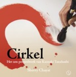 Cirkel  –  Het zen penseelwerk van Kazuaki Tanahashi  – Sherry Chayat