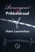 Rozengeur & Prikkeldraad – Hans Laurentius